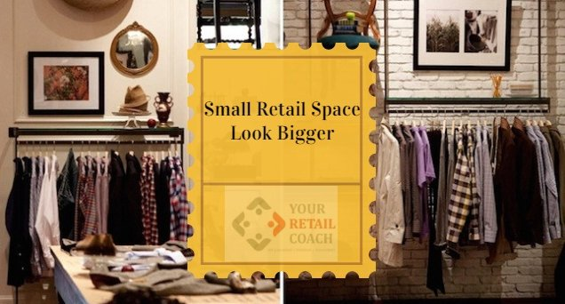 Easy Ways To Make A Small Retail Space Look Bigger