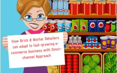 How Brick & Mortar Retailers can adapt to fast-growing e-commerce business with Omni-channel Approach