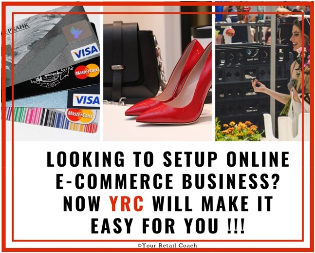 Looking to Setup Online E-commerce Business?              Now YRC will make it easy for you !!!